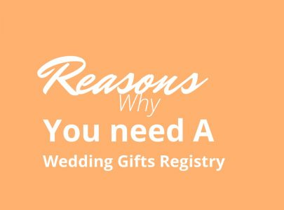 Reasons Why You need a Wedding Gift Registry